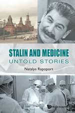 Stalin And Medicine: Untold Stories