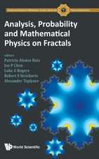 Analysis, Probability and Mathematical Physics on Fractals
