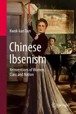 Chinese Ibsenism: Reinventions of Women, Class and Nation