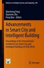 Advancements in Smart City and Intelligent Building: Proceedings of the International Conference on Smart City and Intelligent Building (ICSCIB 2018)