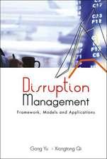 Disruption Management:  Framework, Models, and Applications
