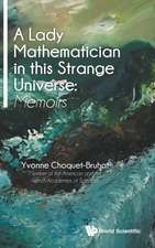 Lady Mathematician In This Strange Universe: Memoirs, A