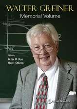 Walter Greiner Memorial Volume