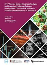 2017 Annual Competitiveness Analysis And Impact Of Exchange Rates On Foreign Direct Investment Inflows To Sub-national Economies