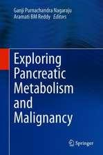 Exploring Pancreatic Metabolism and Malignancy