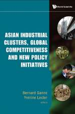 Asian Industrial Clusters, Global Competitiveness and New Policy Initiatives