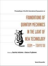 Foundations of Quantum Mechanics in the Light of New Technology:  ISQM - Tokyo'08