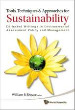 Tools, Techniques & Approaches for Sustainability:  Collected Writings in Environmental Assessment Policy and Management
