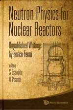 Neutron Physics for Nuclear Reactors