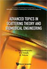 Advanced Topics in Scattering Theory and Biomedical Engineering:  Proceedings of the 9th International Workshop on Mathematical Methods in Scattering T