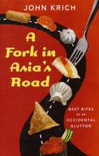 A Fork in Asia's Road:  Best Bites of an Occidental Glutton