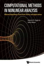 Computational Methods in Nonlinear Analysis:  Efficient Algorithms, Fixed Point Theory and Applications