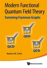 Modern Functional Quantum Field Theory:  Summing Feynman Graphs