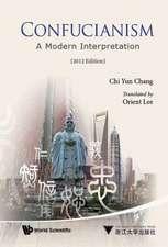 Confucianism:  A Modern Interpretation (2012 Edition)