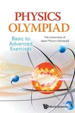 Physics Olympiad - Basic to Advanced Exercises:  Fundamentals and Recent Developments