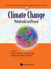 Climate Change:  Multidecadal and Beyond