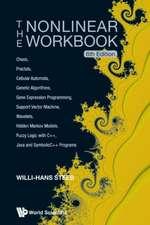 Nonlinear Workbook, The:  Chaos, Fractals, Cellular Automata, Genetic Algorithms, Gene Expression Programming, Support Vector Machine, Wavelets, Hidden