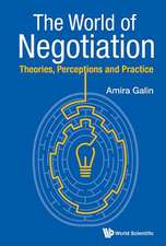 World of Negotiation, The:  Theories, Perceptions and Practice
