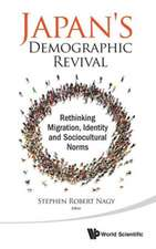 Japan's Demographic Revival:  Rethinking Migration, Identity and Sociocultural Norms