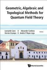 Geometric, Algebraic and Topological Methods for Quantum Field Theory - Proceedings of the 2013 Villa de Leyva Summer School