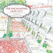 The Enchanting Lion City: Snapshots of Singapore's Heritage