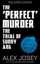Perfect Murder- The Trial of Sunny Ang