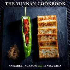 Yunnan Cookbook: Recipes From Chinas Land of Ethnic Diversity
