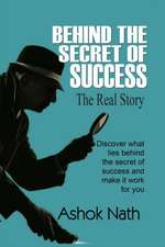 BEHIND THE SECRET OF SUCCESS