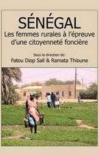 Senegal. Les Femmes Rurales A L'Epreuve D'Une Citoyennete Fonciere:  Temoignages