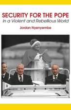 Security for the Pope. in a Violent and Rebellious World:  Mobile Margins and the Dynamics of Communication in Africa