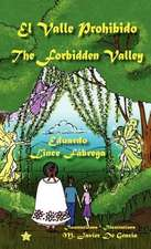 El Valle Prohibido * the Forbidden Valley