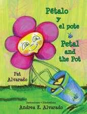 Petalo y El Pote * Petal and the Pot