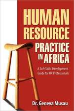 Human Resource Practice in Africa:  A Soft Skills Development Guide for HR Professionals