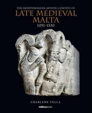 The Mediterranean Artistic Context of Late Medieval Malta, 1091-1530